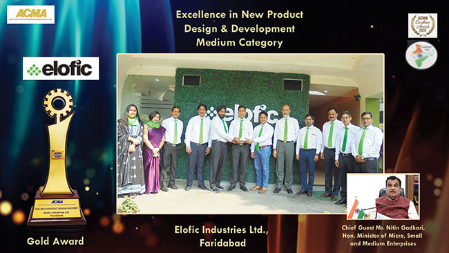 "Elofic Industries Limited has been awarded ""Gold"" for ""Excellence in New Product Design & Development"" by ACMA"
